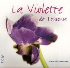 La Violette de Toulouse (south of France)