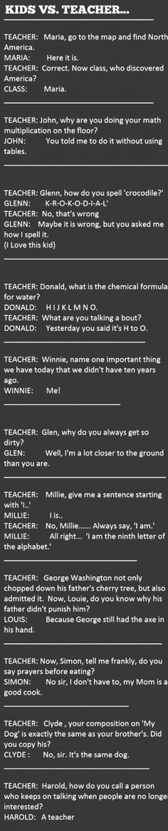 Kids Vs. Teachers. Some of these are so funny! But should never be said to an actual teacher.