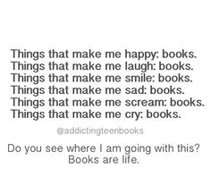 I would probably have a life if I didn't spend so much time with books and fan girling all the time
