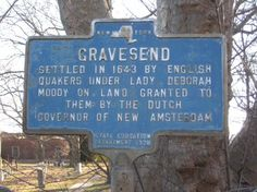 Gravesend, Brooklyn - the first American settlement headed by a woman!