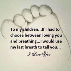 To My Children.... I promise and i will not play favorites and turn my back on you even when your grown NO MATTER WHAT you got me for life :)