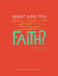 This is powerful! What are you doing that Requires Faith? Crazy Love by Francis Chan Good Quotes, Quotes To Live By, Me Quotes, Strong Quotes, Change Quotes, Quotable Quotes, The Words, Cool Words, Francis Chan Quotes