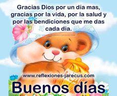 Buenos días, gracias Dios por un día mas, gracias por la vida