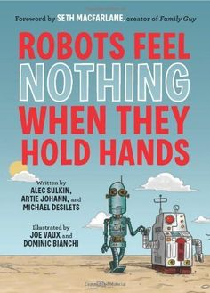 Robots Feel Nothing When They Hold Hands by Alec Sulkin. $10.17. Save 32% Off!