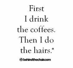 Coffee then hairs