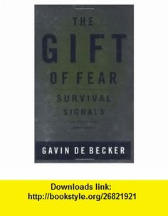 The Gift of Fear 1st (first) edition Text Only Gavin De Becker ,   ,  , ASIN: B004SV5Y5S , tutorials , pdf , ebook , torrent , downloads , rapidshare , filesonic , hotfile , megaupload , fileserve