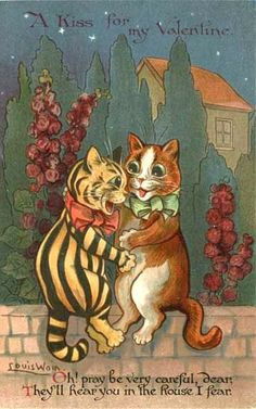 """""""I love you once, love you twice, I love you more than a cat loves mice."""" Louis Wain"""