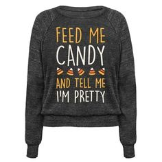 This halloween shirt is great for fans of candy corn and all halloween candy and just want someone to 'feed me candy and tell me I'm pretty.' This fall shirt is perfect for fans of halloween memes and fall quotes.