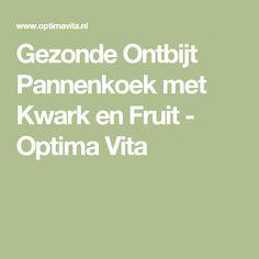 Gezonde Ontbijt Pannenkoek met Kwark en Fruit - Optima Vita