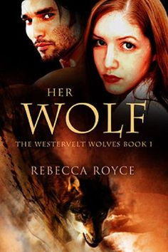 Her Wolf (The Westervelt Wolves Book 1) - Kindle edition by Rebecca Royce. Paranormal Romance Kindle eBooks @ Amazon.com.