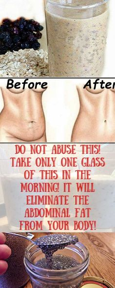 ! DO NOT ABUSE THIS! TAKE ONLY ONE GLASS OF THIS IN THE MORNING! IT WILL ELIMINATE THE ABDOMINAL FAT FROM YOUR BODY!