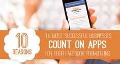 10 Reasons the Most Successful Businesses Count on Apps for Their #Facebook Promotions #socialmedia
