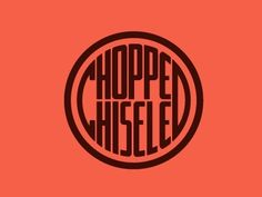 Dribbble - Chopped & Chiseled by Mackey Saturday