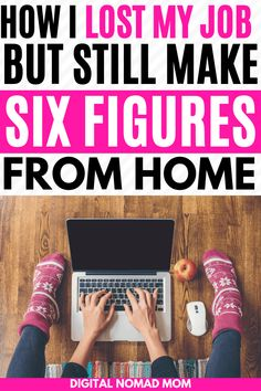 How I lost my job and turned it into a 6 figure work-from-home income!