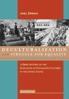 73 best native american history images on pinterest native deculturalization and the struggle for equality a brief history of the education of dominated cultures in the united states joel spring fandeluxe Image collections