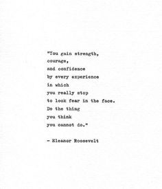 Eleanor Roosevelt Hand Typed Quote 'Look Fear In The Face' Vintage Typewriter In. - Eleanor Roosevelt Hand Typed Quote 'Look Fear In The Face' Vintage Typewriter Inspirational Quo - Now Quotes, Typed Quotes, Quotes To Live By, Jump Quotes, Coping Quotes, Bad Day Quotes, New Me Quotes, Quotes On Home, Speak Up Quotes