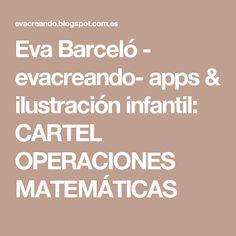 Eva Barceló - evacreando- apps & ilustración infantil: CARTEL OPERACIONES MATEMÁTICAS