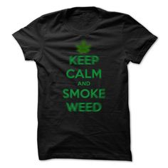 Keep Calm And Smoke Weed T-Shirts, Hoodies. VIEW DETAIL ==► https://www.sunfrog.com/LifeStyle/Keep-Calm-And-Smoke-Weed-56997827-Ladies.html?id=41382