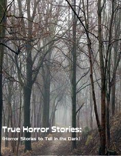 """Enjoy a collection of thirty chilling true ghost stories from around America. """"True Horror Stories"""" are perfect stories for a camping trip in the dark woods. Tell these stories at bedtime for the ghost lover in your family. Or test the stories on the biggest skeptic. It is all up to you!"""