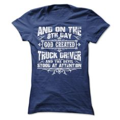 AND ON THE 8TH DAY GOD CREATED TRUCK DRIVER TEE SHIRTS T Shirt, Hoodie, Sweatshirt