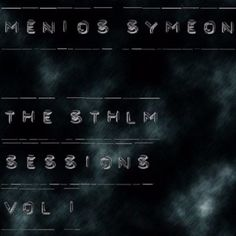 The Complete Sthlm Sessions (Vol 1,2,3) by Menios Symeon on SoundCloud