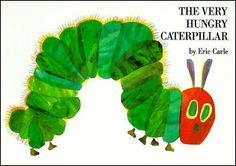 [The Very Hungry Caterpillar by Eric Carle] - Love the colors in all of his books.