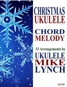 """Getting in tune with the holiday season? Ukulele Mike Lynch has just published Christmas Ukulele: Chord/Melody Arrangements for 33 holiday favorites. This easy-to-purchase eBook includes charts for """"Deck the Halls,"""" """"We Three Kings,"""" """"God Rest Ye Merry Gentlemen, """"Let It Snow,"""" and many other holiday standards."""
