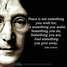 John Lennon on peace. Great Quotes, Quotes To Live By, Inspirational Quotes, Peace And Love Quotes, World Peace Quotes, World Peace Day, Motivational, Spiritual Quotes, Positive Quotes