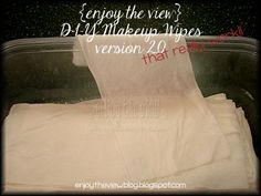 {enjoy the view}: {enjoy the view} D-I-Y Makeup Remover Wipes version 2.0-best recipr I've seen so far. I will add preservative and the natural alternative to polysorbate 80.
