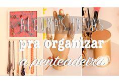 DIY: Algumas Ideias Pra Organizar e Decorar a Penteadeira | Tour pela Pe...