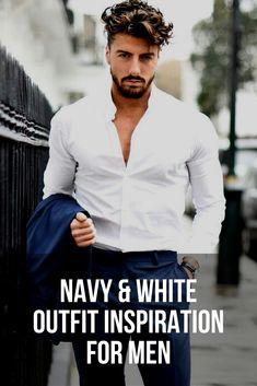 Navy & White Outfit Ideas For Men. #mensfashion #menswear #fashion #style