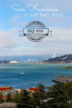 San Francisco: Traveler Tips and Day One