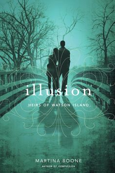 #CoverReveal   Illusion (The Heirs of Watson Island, #3) by Martina Boone