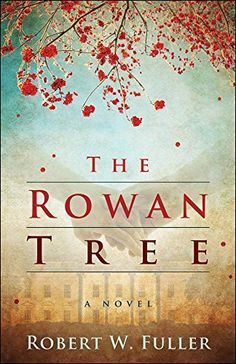 Right now The Rowan Tree by Robert W. Fuller is Free!