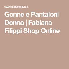 Gonne e Pantaloni Donna | Fabiana Filippi Shop Online