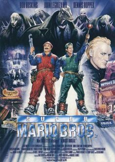 Super Mario Bros.  I don't care what anyone says, I loved this movie.
