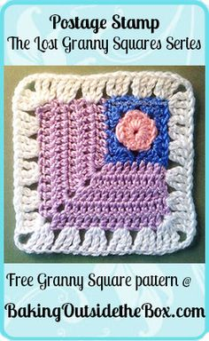 Free Postage Stamp Granny Square Pattern -The Lost Granny Squares Series  by: Baking Outside the Box