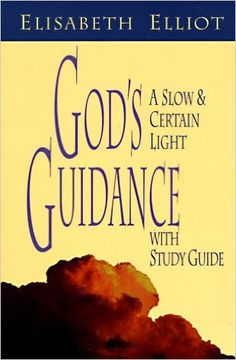 God's Guidance: A Slow and Certain Light with Study Guide: Elisabeth Elliot: 9780800756130: Amazon.com: Books