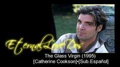 The Glass Virgin (1995) [Catherine Cookson]▪[Sub.Еspañol]