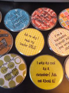 Creating buttons for the students to wear highlights student effort and gives students the opportunity to be proud of, and speak about, their specific accomplishments. They could say super star, great behavior, or ask me why... they can be changed in and out which is nice that way if something special happens you can make a button for the event.