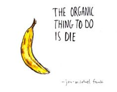 The Organic Thing To Do - PRINT