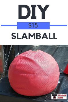 Build your own Slamball of up to 100 lbs. for $15. Get to it!