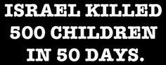 Israel MURDERED 500 Palestinian Children In 50 Days