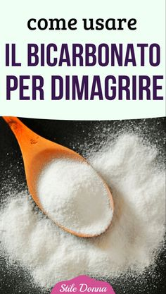 Come usare il bicarbonato per dimagrire - Cold Home Remedies, Natural Health Remedies, Cream Puff Recipe, Detox Diet Drinks, Cellulite, Healthy Tips, Body Care, Herbalism, The Cure