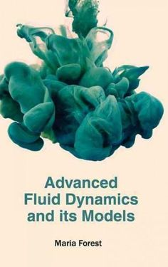 Advanced Fluid Dynamics and Its Models