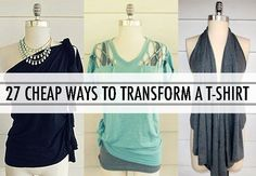 27 Awesomely Cheap Ways To Transform A T-Shirt.
