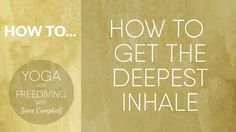 How to get the Deepest Inhale