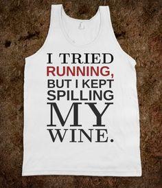 Tried Running Kept Spilling my Wine tank top tee t shirt @Maeci Crotts Crotts Crotts Crotts Crotts Roesslein @Angela Gray Gray Gray Gray Anglin Blumer