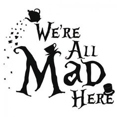 We're All Mad Here Wall Sticker Alice In Wonderland Wall Decal Teen Girls Decor Perfect for the kitchen,bedroom or a cafe! Wall Stickers Alice In Wonderland, Alice In Wonderland Silhouette, Alice In Wonderland Shirts, Alice In Wonderland Drawings, Alice In Wonderland Party, Alice In Wonderland Tattoo Quotes, Silhouettes Disney, We All Mad Here, Teen Girl Decor