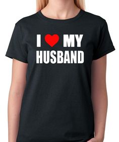 I Love My Husband T-Shirt with a Red Heart, Best Friend, Couples, Spouse, Good Marriage